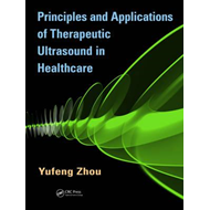 Principles and Applications of Therapeutic Ultrasound in Hea (BOK)