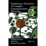 Evolutionary Dynamics of Complex Communications Networks (BOK)