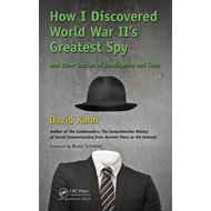 How I Discovered World War II's Greatest Spy and Other Stori (BOK)