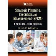 Strategic Planning, Execution, and Measurement (SPEM): A Powerful Tool for CEOs (BOK)
