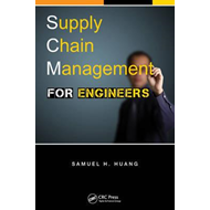 Supply Chain Management for Engineers (BOK)