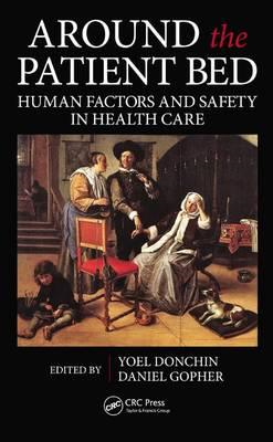 Around the Patient Bed: Human Factors and Safety in Health Care (BOK)
