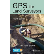 GPS for Land Surveyors, Fourth Edition (BOK)