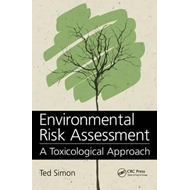 Environmental Risk Assessment: A Toxicological Approach (BOK)