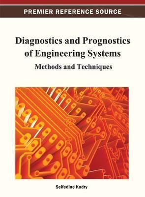 Diagnostics and Prognostics of Engineering Systems (BOK)