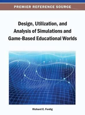 Design, Utilization, and Analysis of Simulations and Game-Ba (BOK)