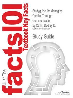 Studyguide for Managing Conflict Through Communication by Ca (BOK)