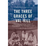 Three Graces of Val-Kill (BOK)