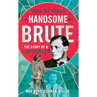 Handsome Brute: The True Story of a Ladykiller (BOK)