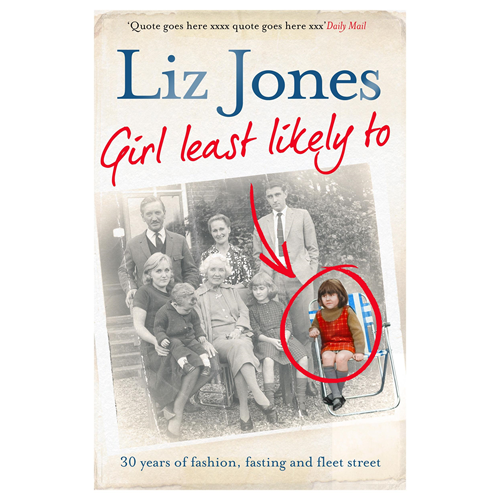 Girl Least Likely To: 30 Years of Fashion, Fasting and Fleet Street (BOK)
