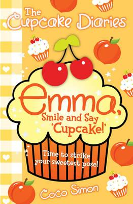 Cupcake Diaries: Emma, Smile and Say 'Cupcake!' (BOK)