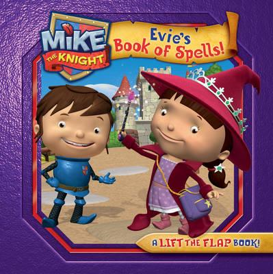 Mike the Knight: Evie's Book of Spells (BOK)
