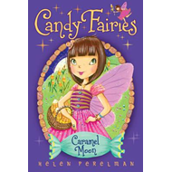 Candy Fairies: 3 Caramel Moon (BOK)