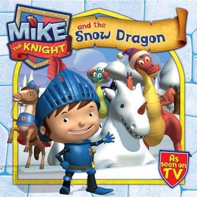 Mike the Knight and the Snow Dragon (BOK)