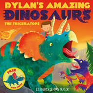 Dylan's Amazing Dinosaurs - The Triceratops (BOK)