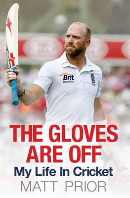 The Gloves are Off: My Life in Cricket (BOK)