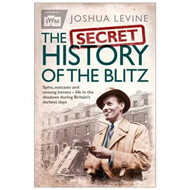Secret History of the Blitz (BOK)