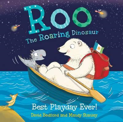 Roo the Roaring Dinosaur: Best Playday Ever! (BOK)