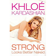 Strong Looks Better Naked (BOK)