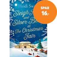 Produktbilde for Sleigh Rides and Silver Bells at the Christmas Fair - The Christmas favourite and Sunday Times bests (BOK)