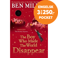Produktbilde for The Boy Who Made the World Disappear - From the author of the bestselling The Day I Fell Into a Fair (BOK)