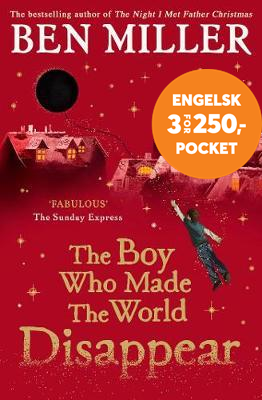 The Boy Who Made the World Disappear - From the author of the bestselling The Day I Fell Into a Fair (BOK)