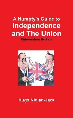 Numpty's Guide to Independence and The Union (BOK)