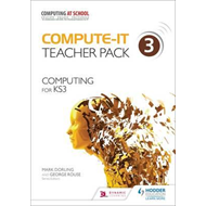 Compute-It: Teacher Pack 3 - Computing for KS3 (BOK)