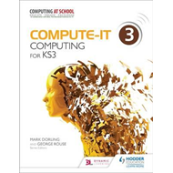 Compute-It: Student's Book 3 - Computing for KS3 (BOK)