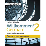 Willkommen! 2 German Intermediate Course (BOK)