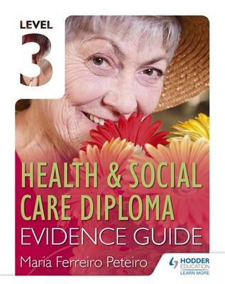 Level 3 Health & Social Care Diploma Evidence Guide (BOK)
