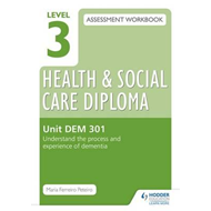 Level 3 Health & Social Care Diploma DEM 301 Assessment Work (BOK)
