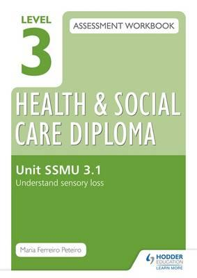 Level 3 Health & Social Care Diploma SSMU 3.1 Assessment Wor (BOK)