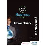 AQA Business for AS (Marcouse) Answer Guide (BOK)