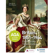 AQA A-Level History: Britain 1851-1964: Challenge and Transf (BOK)