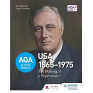 AQA A-level History: The Making of a Superpower: USA 1865-19 (BOK)