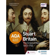 AQA A-level History: Stuart Britain and the Crisis of Monarc (BOK)