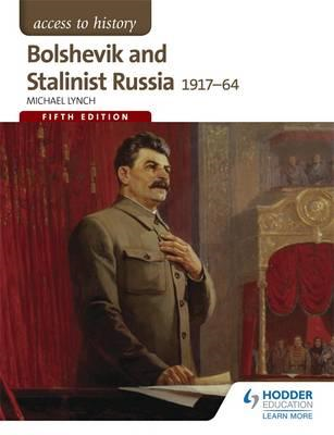 Access to History: Bolshevik and Stalinist Russia 1917-64 fo (BOK)