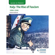 Access to History: Italy: The Rise of Fascism 1896-1946 Four (BOK)