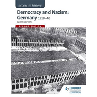 Access to History: Democracy and Nazism: Germany 1918-45 for (BOK)