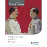 Access to History for the IB Diploma: Authoritarian states S (BOK)