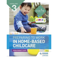 CACHE Level 3 Preparing to Work in Home-based Childcare (BOK)