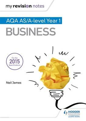 My Revision Notes: AQA AS Business Second Edition (BOK)