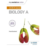 My Revision Notes: OCR A Level Biology A (BOK)