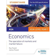 AQA Economics Student Guide 1: The operation of markets and (BOK)