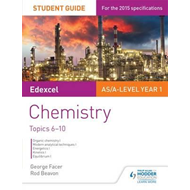 Edexcel AS/A Level Year 1 Chemistry Student Guide: Topics 6- (BOK)