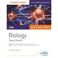 AQA AS/A Level Year 1 Biology Student Guide: Topics 3 and 4 (BOK)