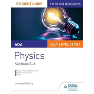 AQA AS/A Level Year 1 Physics Student Guide: Sections 1-3 (BOK)