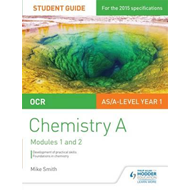 OCR AS/A Level Year 1 Chemistry A Student Guide: Modules 1 a (BOK)