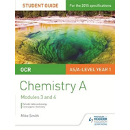 OCR AS/A Level Chemistry A Student Guide: Modules 3 and 4 (BOK)